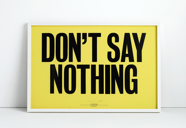 Don't Say Nothing by Anthony Burrill